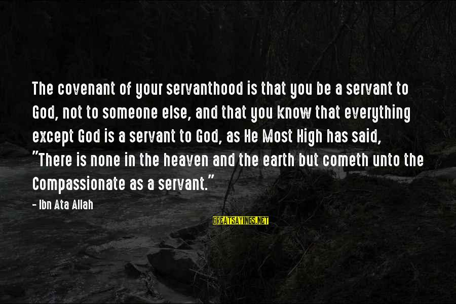 You And God Sayings By Ibn Ata Allah: The covenant of your servanthood is that you be a servant to God, not to