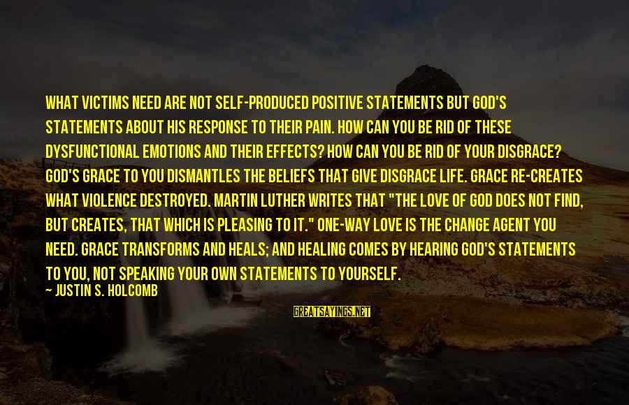 You And God Sayings By Justin S. Holcomb: What victims need are not self-produced positive statements but God's statements about his response to