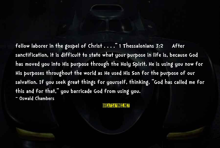"You And God Sayings By Oswald Chambers: fellow laborer in the gospel of Christ . . . ."" 1 Thessalonians 3:2 After"