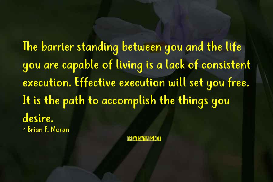You Are Set Free Sayings By Brian P. Moran: The barrier standing between you and the life you are capable of living is a