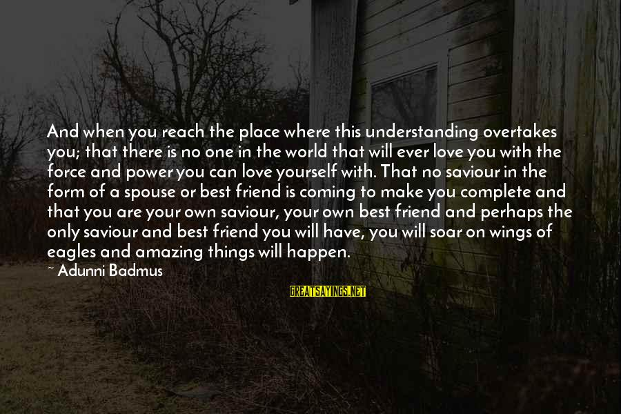 You Are The Only Friend Sayings By Adunni Badmus: And when you reach the place where this understanding overtakes you; that there is no