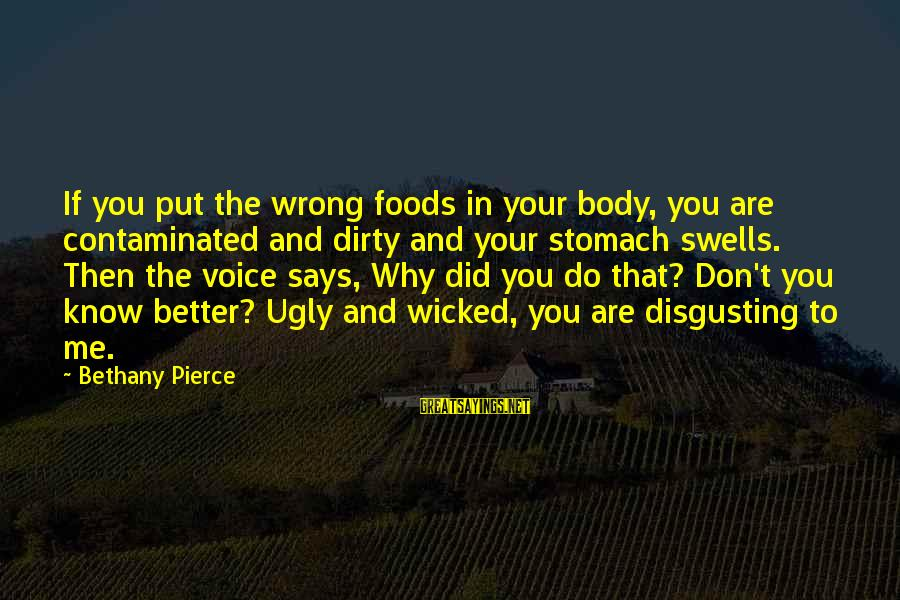 You Did Me Dirty Sayings By Bethany Pierce: If you put the wrong foods in your body, you are contaminated and dirty and