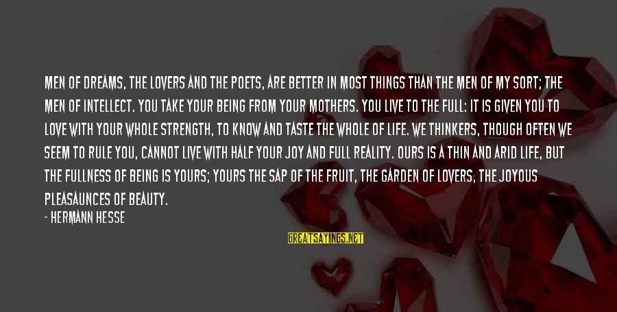 You Know Me Better Than Sayings By Hermann Hesse: Men of dreams, the lovers and the poets, are better in most things than the