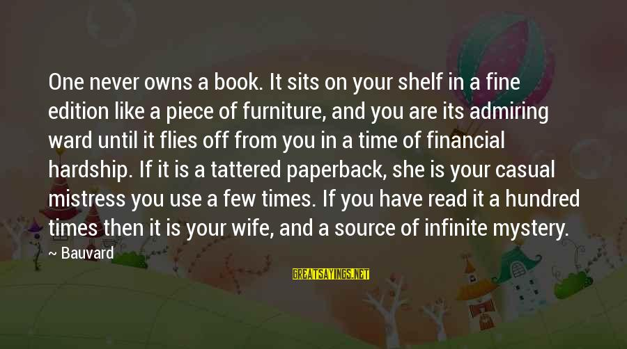 You Like It Sayings By Bauvard: One never owns a book. It sits on your shelf in a fine edition like