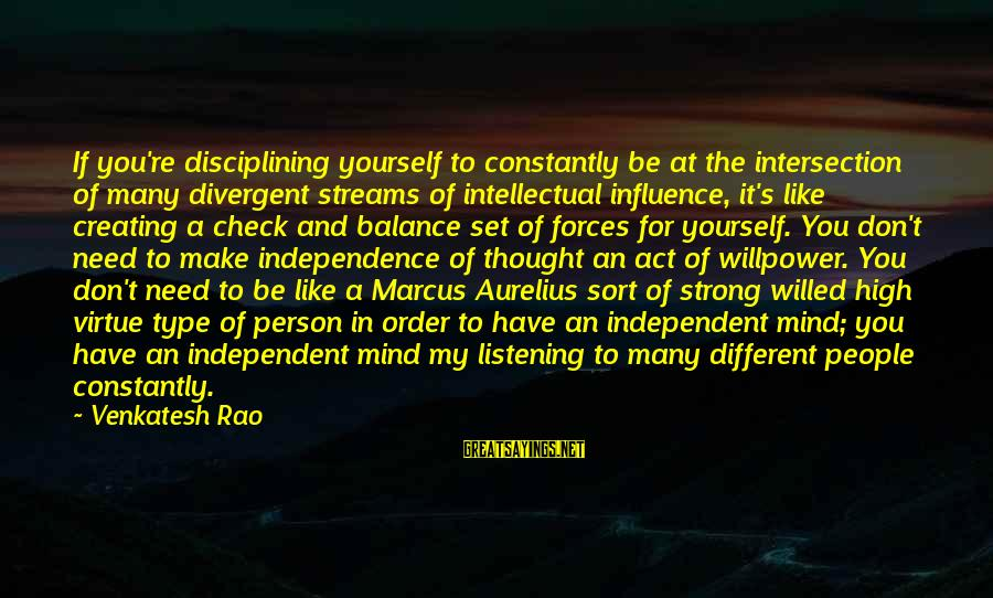 You Like It Sayings By Venkatesh Rao: If you're disciplining yourself to constantly be at the intersection of many divergent streams of