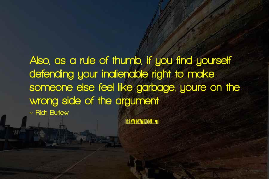 You Make Feel Sayings By Rich Burlew: Also, as a rule of thumb, if you find yourself defending your inalienable right to
