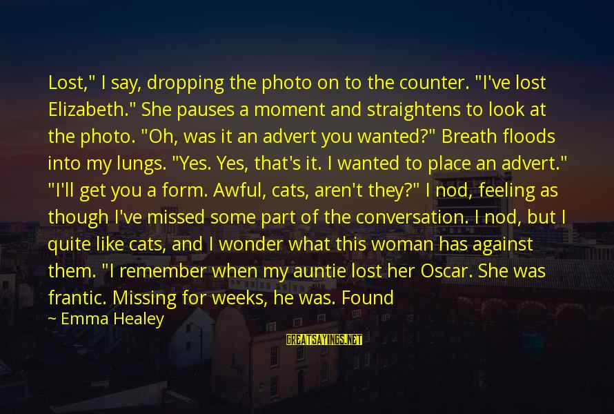 """You Missing Me Sayings By Emma Healey: Lost,"""" I say, dropping the photo on to the counter. """"I've lost Elizabeth."""" She pauses"""