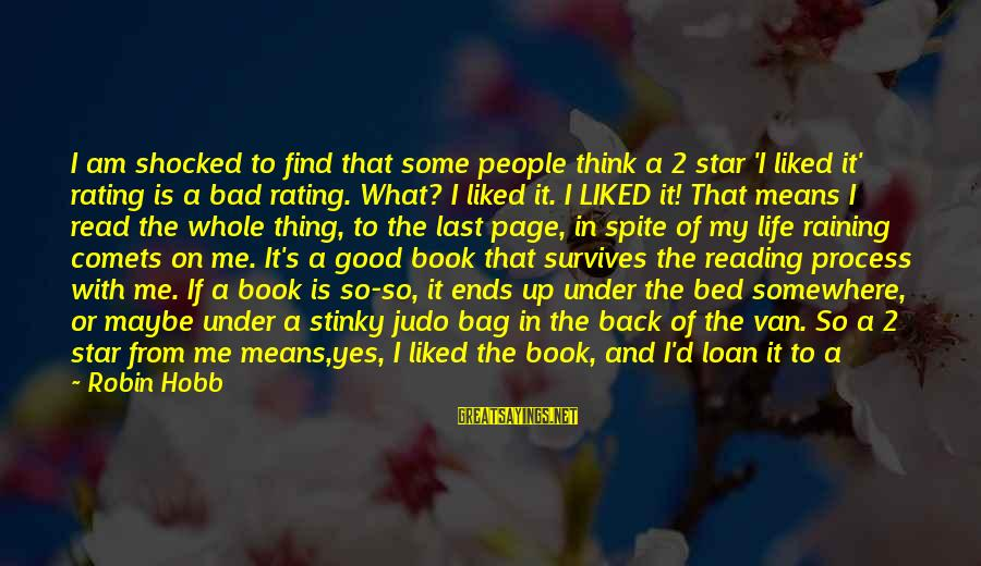 You Missing Me Sayings By Robin Hobb: I am shocked to find that some people think a 2 star 'I liked it'
