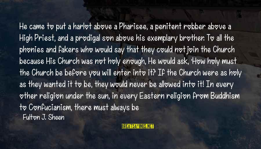 You Need Jesus Sayings By Fulton J. Sheen: He came to put a harlot above a Pharisee, a penitent robber above a High