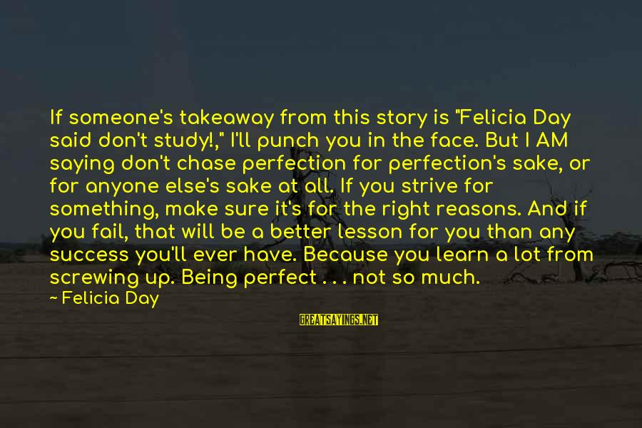 """You Not Better Than Anyone Else Sayings By Felicia Day: If someone's takeaway from this story is """"Felicia Day said don't study!,"""" I'll punch you"""