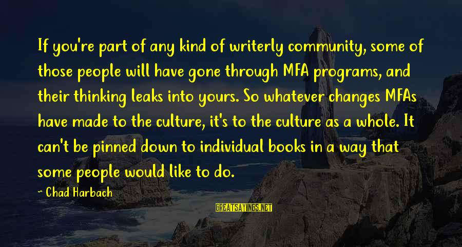 You Re Gone Sayings By Chad Harbach: If you're part of any kind of writerly community, some of those people will have