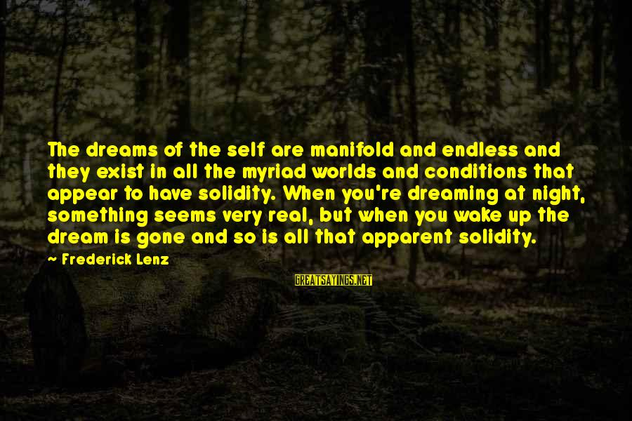 You Re Gone Sayings By Frederick Lenz: The dreams of the self are manifold and endless and they exist in all the