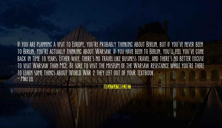 You Re Gone Sayings By Mike Lee: If you are planning a visit to Europe, you're probably thinking about Berlin, but if