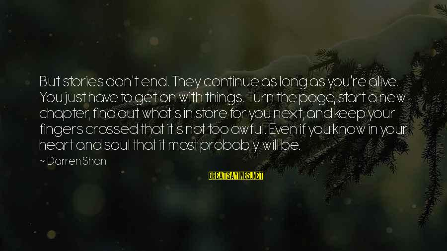 You Re Next Sayings By Darren Shan: But stories don't end. They continue as long as you're alive. You just have to