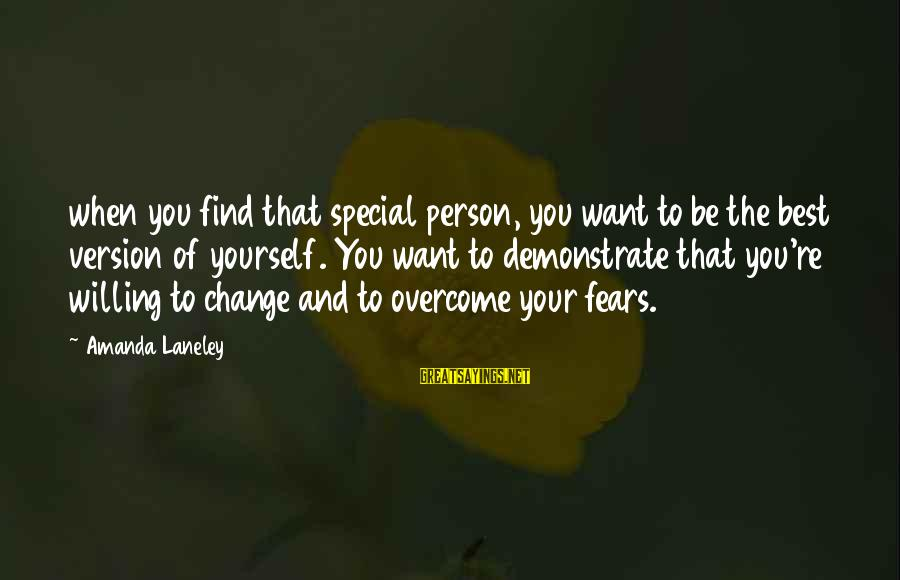 You Re Special Sayings By Amanda Laneley: when you find that special person, you want to be the best version of yourself.