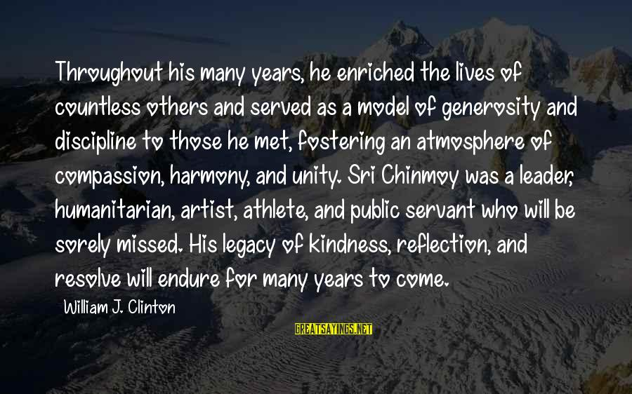 You Will Be Sorely Missed Sayings By William J. Clinton: Throughout his many years, he enriched the lives of countless others and served as a