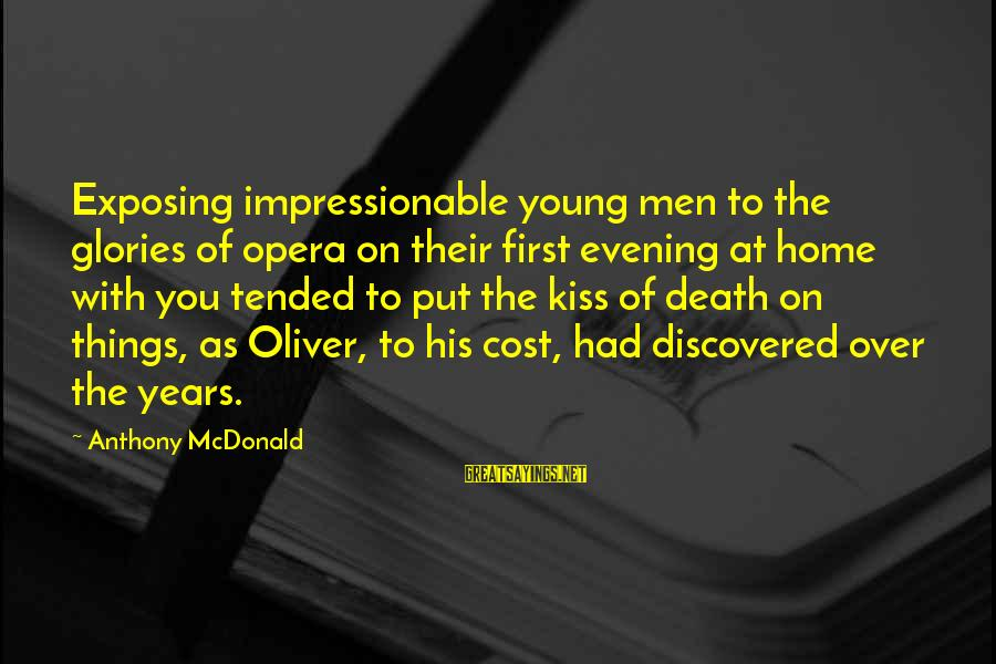 Young And Impressionable Sayings By Anthony McDonald: Exposing impressionable young men to the glories of opera on their first evening at home