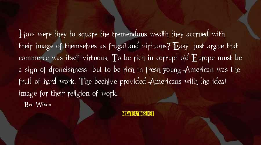 Young But Old Sayings By Bee Wilson: How were they to square the tremendous wealth they accrued with their image of themselves