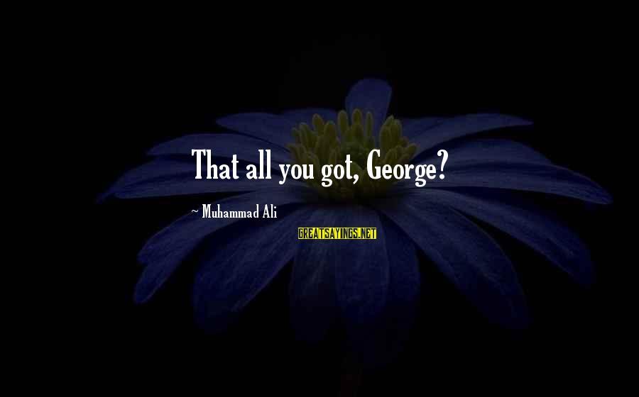 Your Army Boyfriend Sayings By Muhammad Ali: That all you got, George?