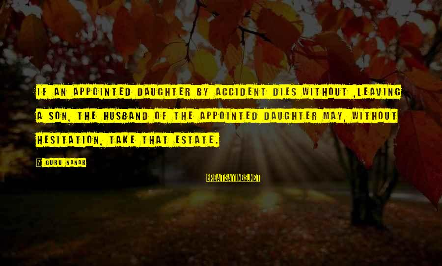 Your Daughter And Husband Sayings By Guru Nanak: If an appointed daughter by accident dies without ,leaving a son, the husband of the