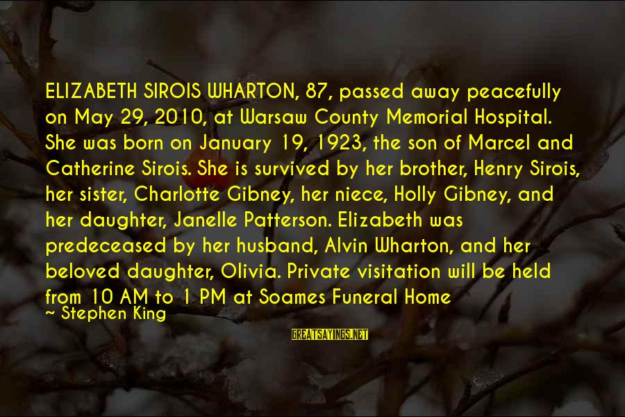 Your Daughter And Husband Sayings By Stephen King: ELIZABETH SIROIS WHARTON, 87, passed away peacefully on May 29, 2010, at Warsaw County Memorial