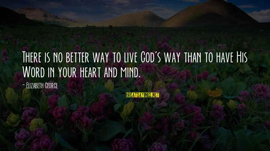 Your Faith In God Sayings By Elizabeth George: There is no better way to live God's way than to have His Word in