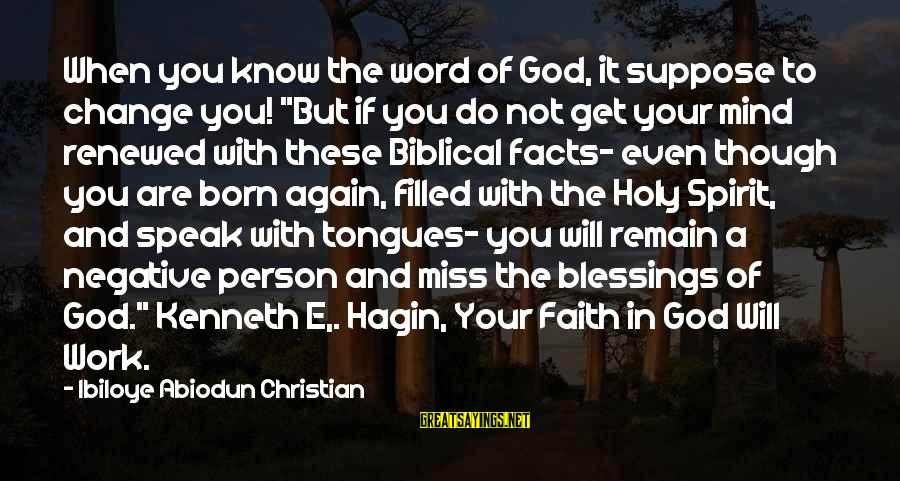 """Your Faith In God Sayings By Ibiloye Abiodun Christian: When you know the word of God, it suppose to change you! """"But if you"""