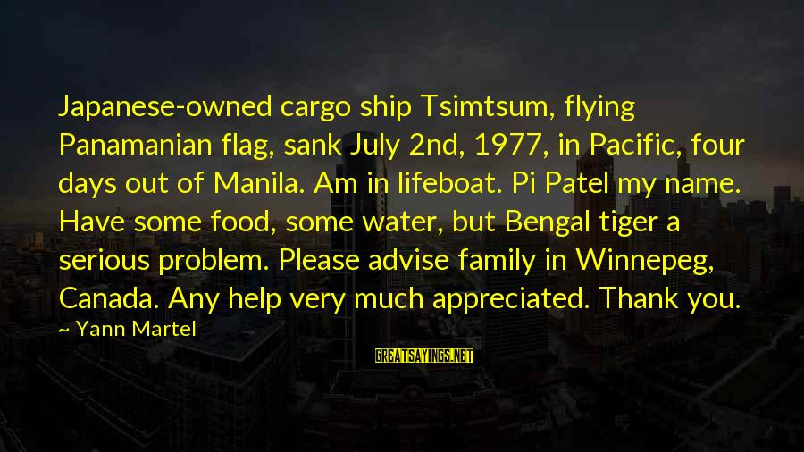 Your Help Is Much Appreciated Sayings By Yann Martel: Japanese-owned cargo ship Tsimtsum, flying Panamanian flag, sank July 2nd, 1977, in Pacific, four days