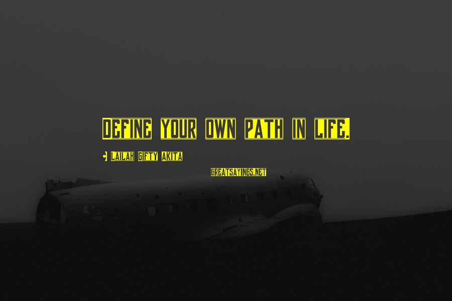 Your Life Journey Sayings By Lailah Gifty Akita: Define your own path in life.