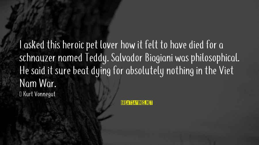 Your Pet Dying Sayings By Kurt Vonnegut: I asked this heroic pet lover how it felt to have died for a schnauzer