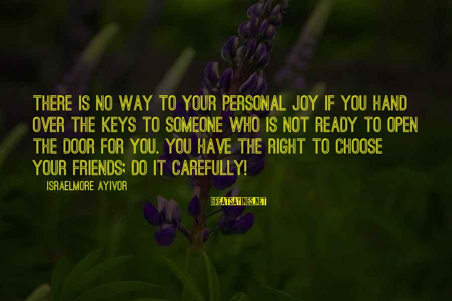 Your Right Hand Sayings By Israelmore Ayivor: There is no way to your personal joy if you hand over the keys to