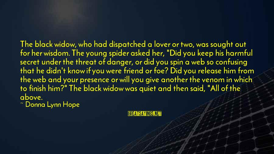 Your Secret Lover Sayings By Donna Lynn Hope: The black widow, who had dispatched a lover or two, was sought out for her