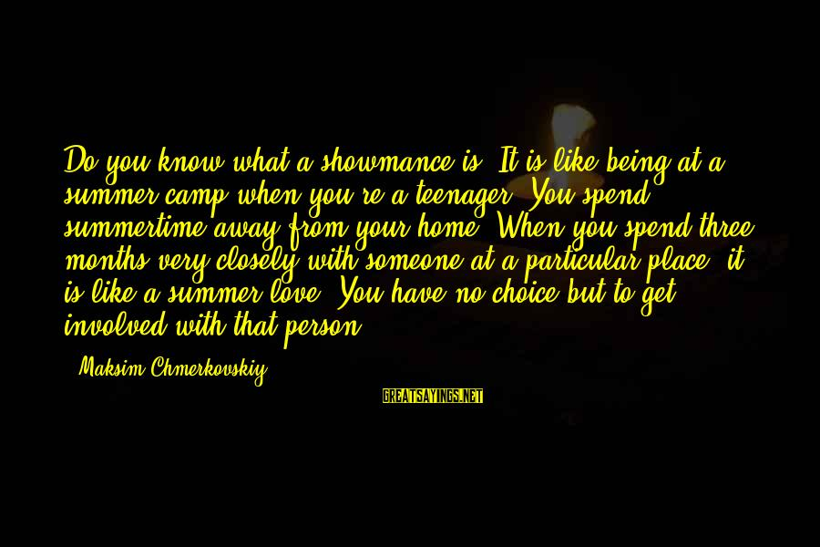 You're A Teenager Sayings By Maksim Chmerkovskiy: Do you know what a showmance is? It is like being at a summer camp