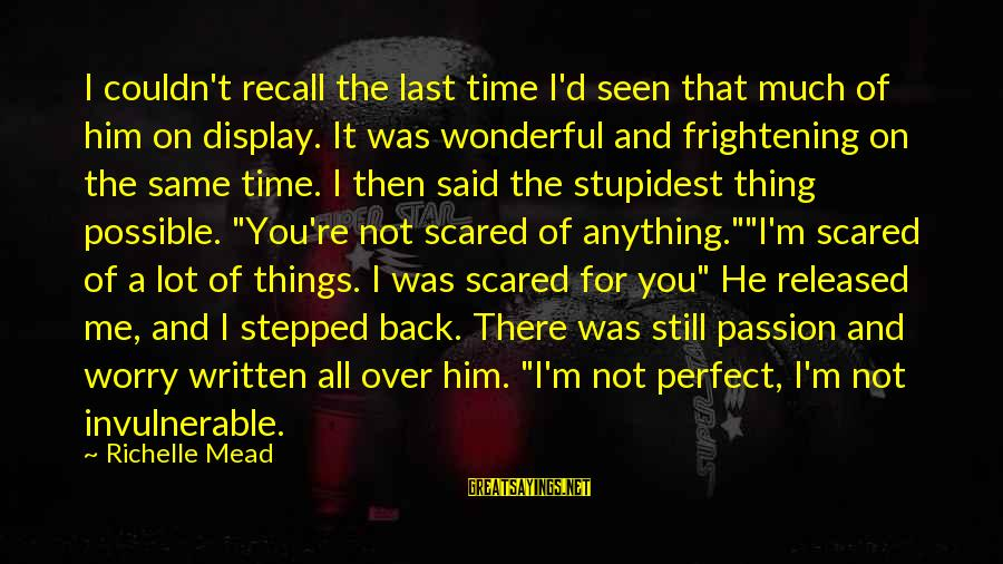 You're Not Perfect Sayings By Richelle Mead: I couldn't recall the last time I'd seen that much of him on display. It