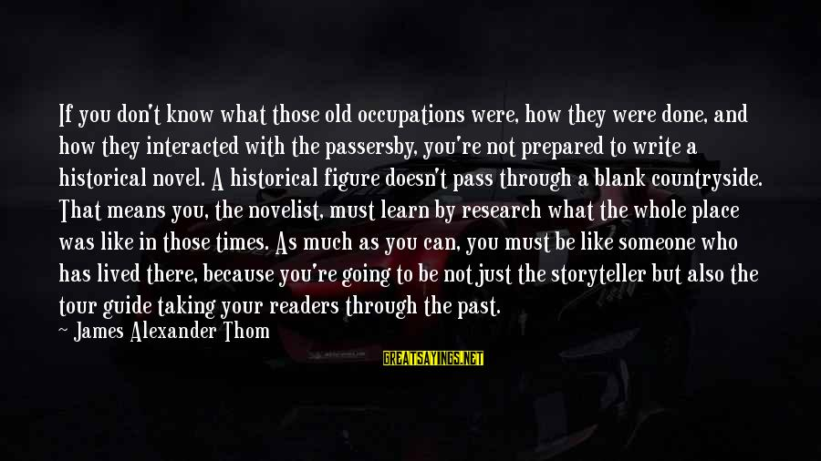 You're Not You Novel Sayings By James Alexander Thom: If you don't know what those old occupations were, how they were done, and how