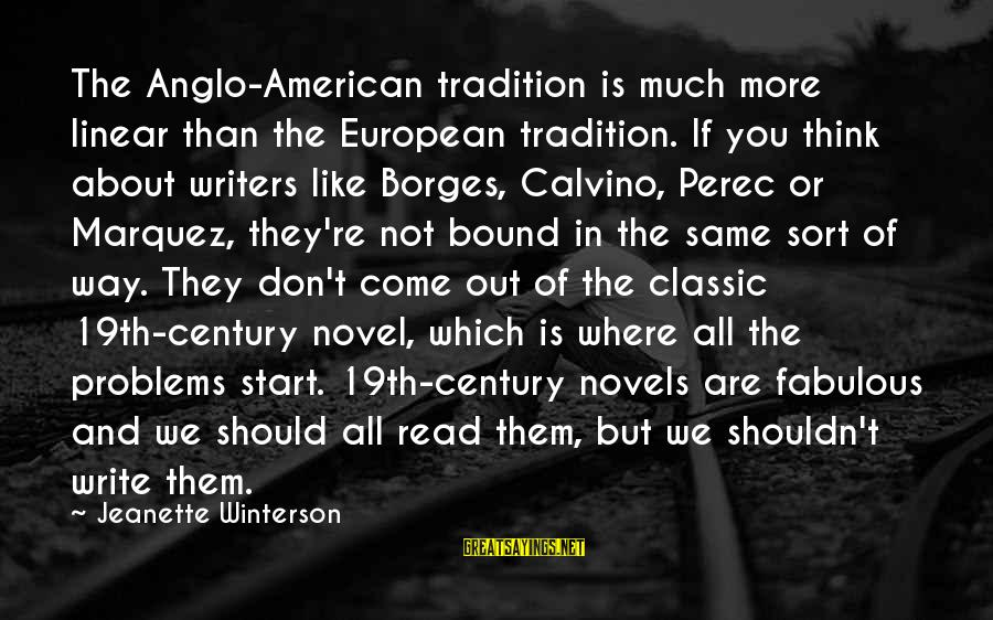 You're Not You Novel Sayings By Jeanette Winterson: The Anglo-American tradition is much more linear than the European tradition. If you think about