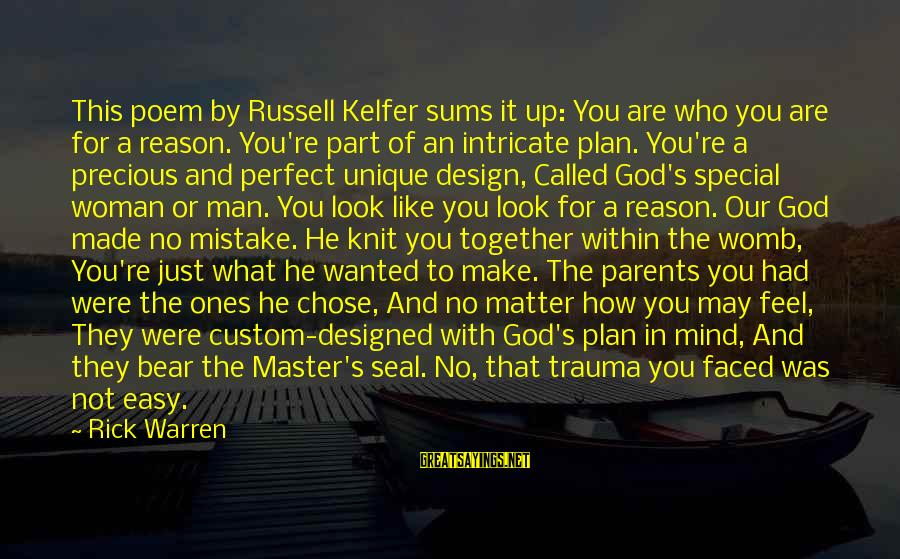 You're So Special Sayings By Rick Warren: This poem by Russell Kelfer sums it up: You are who you are for a