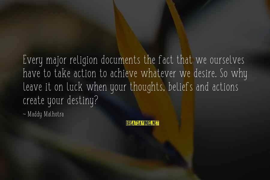 Yourself Attitude Sayings By Maddy Malhotra: Every major religion documents the fact that we ourselves have to take action to achieve
