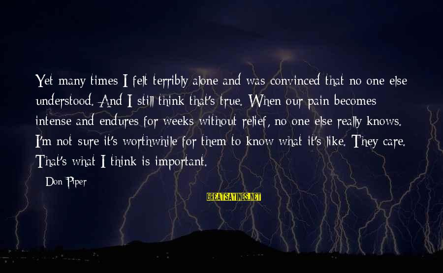 Yuna Dissidia Sayings By Don Piper: Yet many times I felt terribly alone and was convinced that no one else understood.