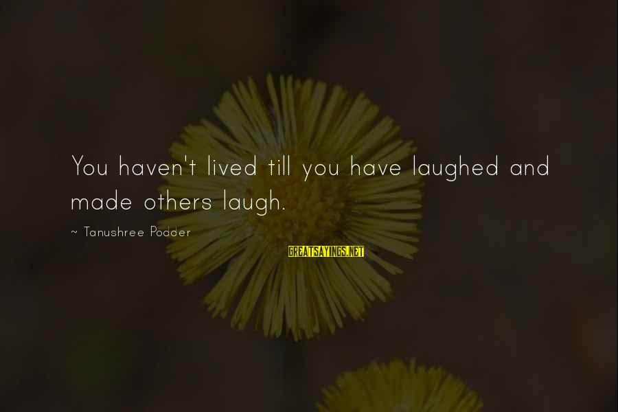 Zac Brown Band Beach Sayings By Tanushree Podder: You haven't lived till you have laughed and made others laugh.