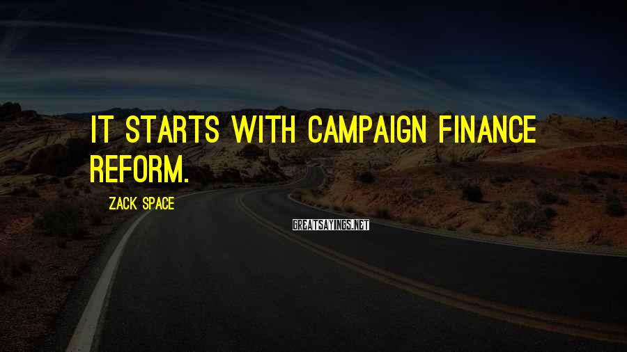 Zack Space Sayings: It starts with campaign finance reform.