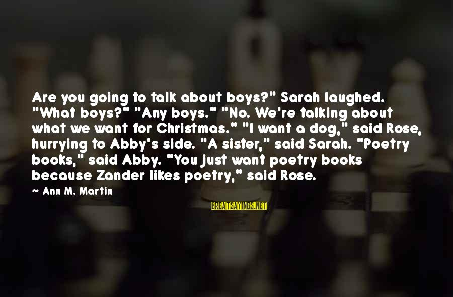 """Zander's Sayings By Ann M. Martin: Are you going to talk about boys?"""" Sarah laughed. """"What boys?"""" """"Any boys."""" """"No. We're"""