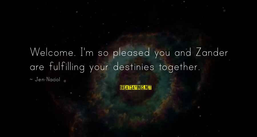 Zander's Sayings By Jen Nadol: Welcome. I'm so pleased you and Zander are fulfilling your destinies together.