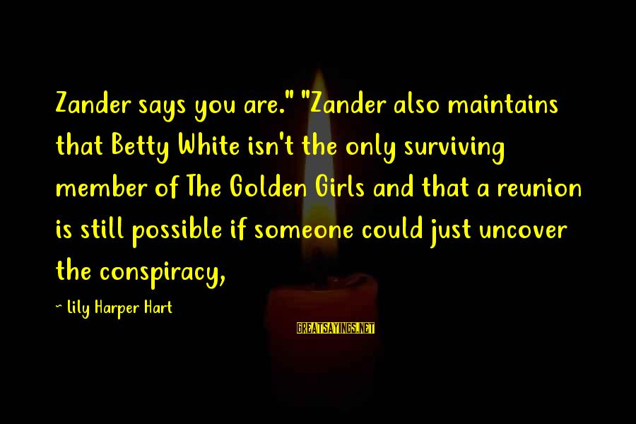 """Zander's Sayings By Lily Harper Hart: Zander says you are."""" """"Zander also maintains that Betty White isn't the only surviving member"""