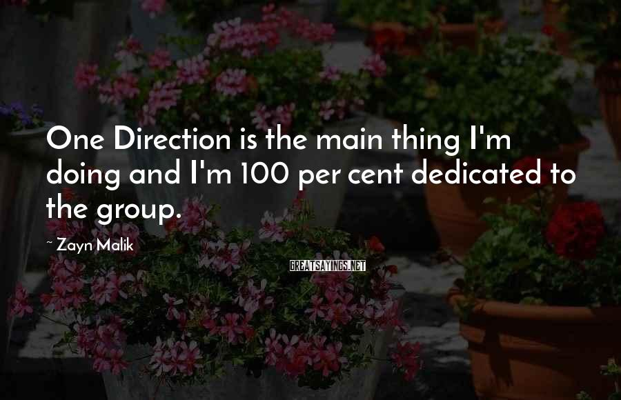 Zayn Malik Sayings: One Direction is the main thing I'm doing and I'm 100 per cent dedicated to