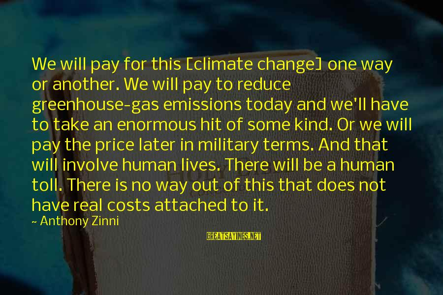 Zinni Sayings By Anthony Zinni: We will pay for this [climate change] one way or another. We will pay to
