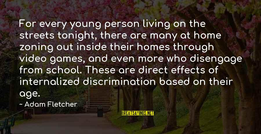 Zoning Sayings By Adam Fletcher: For every young person living on the streets tonight, there are many at home zoning
