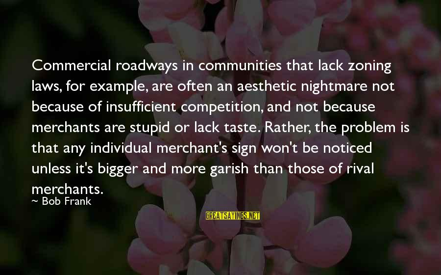 Zoning Sayings By Bob Frank: Commercial roadways in communities that lack zoning laws, for example, are often an aesthetic nightmare