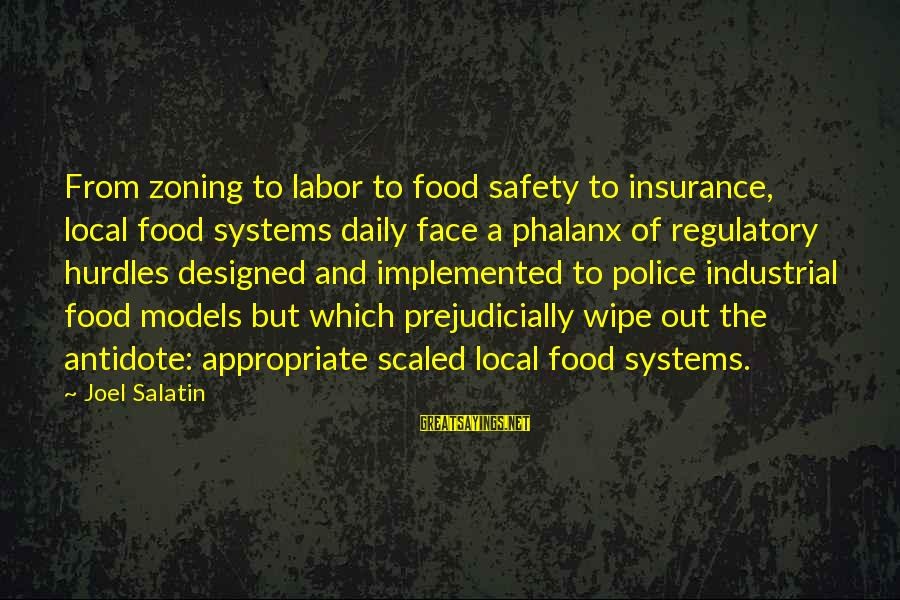 Zoning Sayings By Joel Salatin: From zoning to labor to food safety to insurance, local food systems daily face a