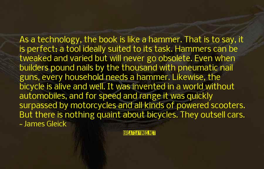Zumba T Shirt Sayings By James Gleick: As a technology, the book is like a hammer. That is to say, it is